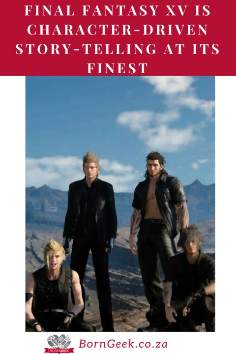 Final Fantasy XV is character-driven story-telling at its finest
